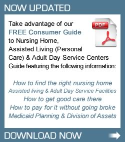 Free Consumer Guide. Take advantage of our Free Consumer Guide to Nursing Home, Assisted Living (Personal Care) and Adult Day Service Center
